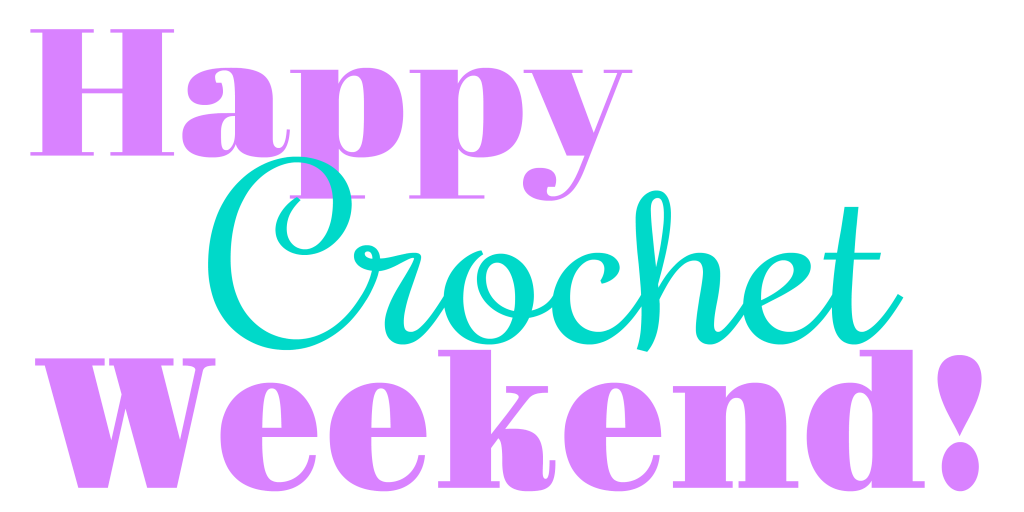 happy crochet weekend
