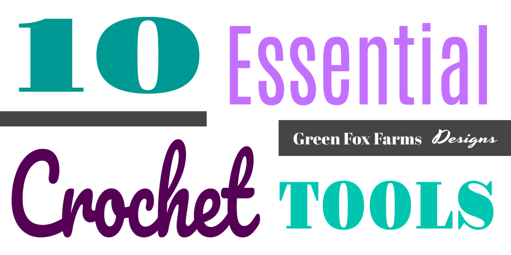 10 essential crochet tools text