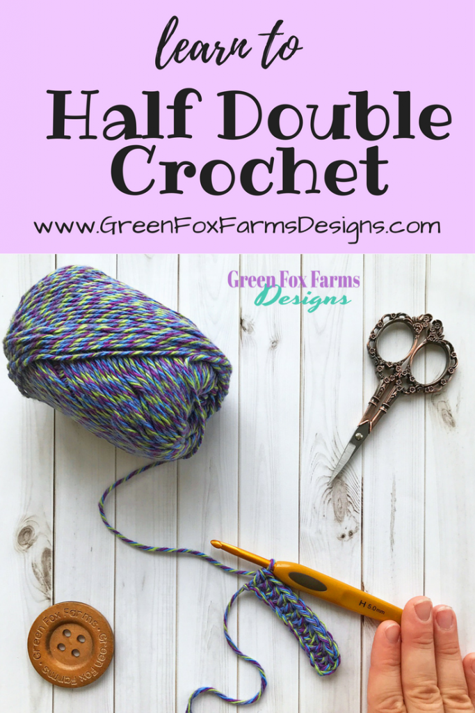 Learn to Half Double Crochet | Photo and Video Tutorial | www.GreenFoxFarmsDesigns.com