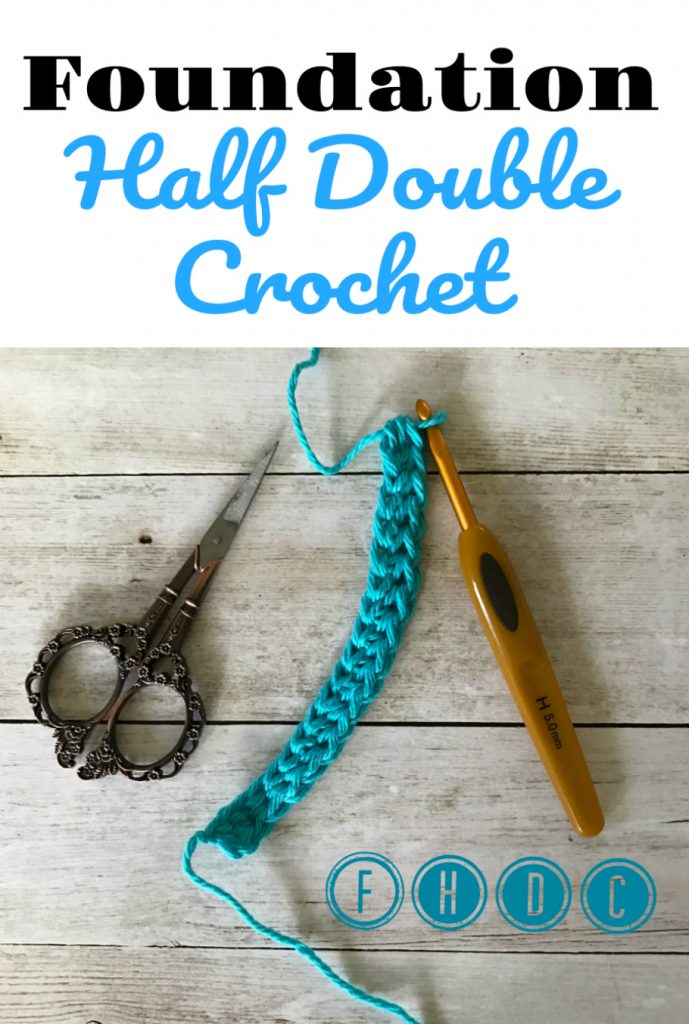 fhdc - foundation half double crochet - foundation crochet stitches - www.greenfoxfarmsdesigns.com