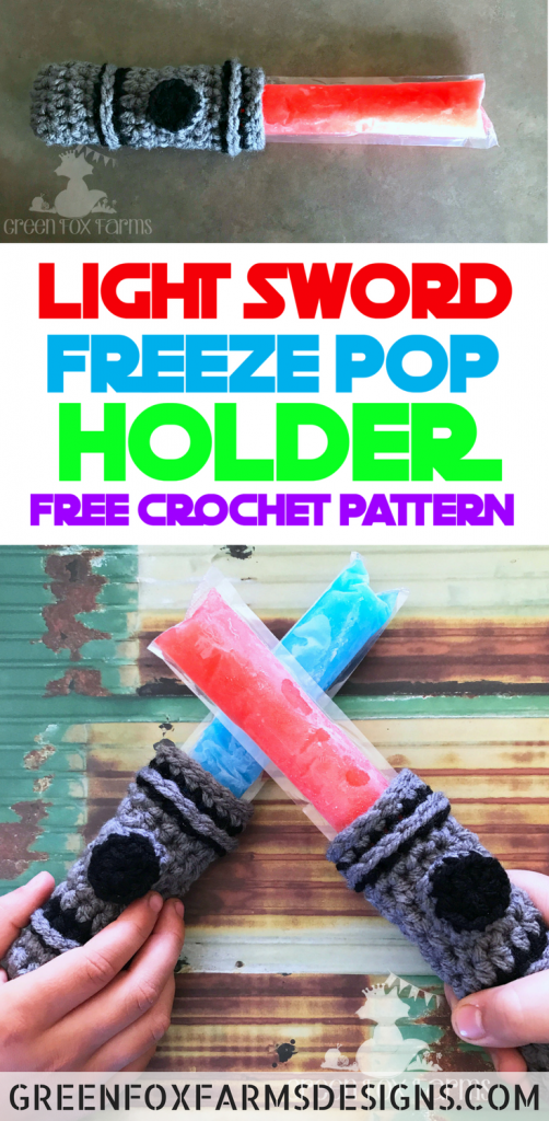 Light Sword Popsicle Holder - Free Crochet Pattern - Freeze Pop Holder - Crochet Popsicle Cozy - www.greenfoxfarmsdesigns.com