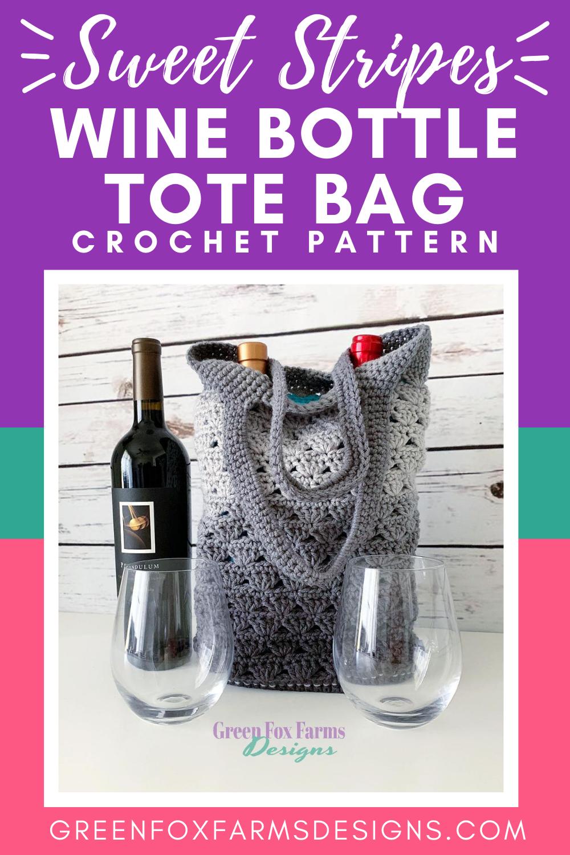 Sweet Stripes Wine Tote Crochet Pattern Green Fox Farms Designs