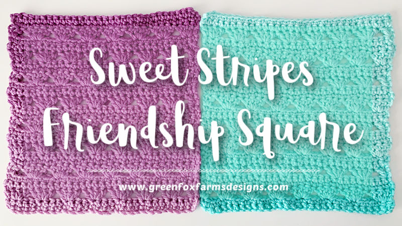 green and purple crocheted squares with text sweet stripes friendship square by www.greenfoxfarmsdesigns.com