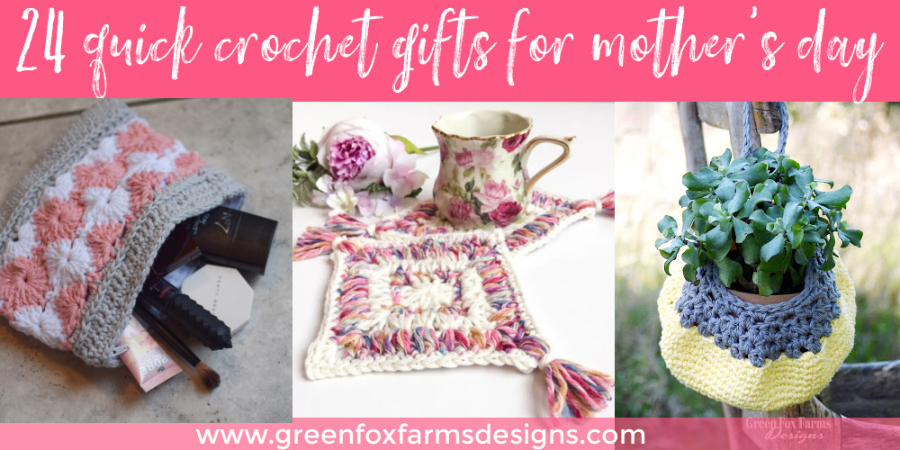 24 Quick Mother's Day Gifts to Crochet